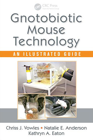 Gnotobiotic Mouse Technology: An Illustrated Guide (Book Review)